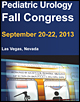 2013 Pediatric Urology Fall Congress, September 20-22, 2013